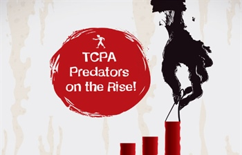 TCPA Compliancy: Predators and Fines on the Rise