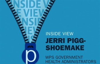Inside View: Jerri Pigg-Shoemake, WPS Government Health Administrators