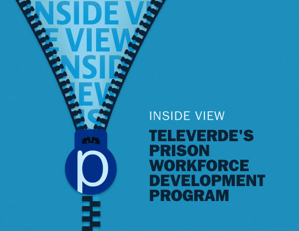 Inside View: Televerde's Prison Workforce Development Program