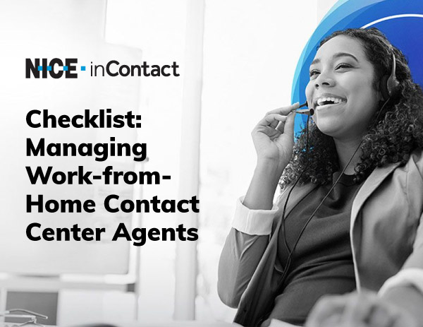 Checklist: Managing Work-from- Home Contact Center Agents