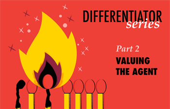 Differentiator Series, Part 2: Valuing the Agent
