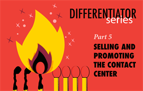 Differentiator Series, Part 5: Selling and Promoting the Contact Center